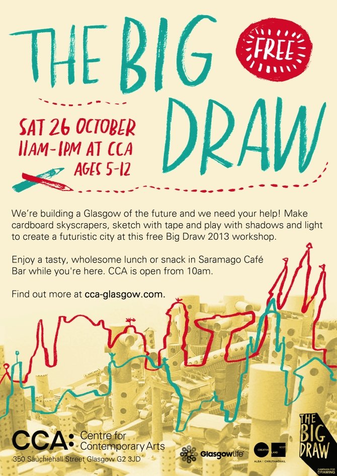 Poster for THE BIG DRAW WORKSHOP 26/10/13 @ The CCA